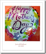 mothers day balloon on stick. 8-10.55